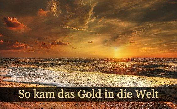 Entstehung des Goldes